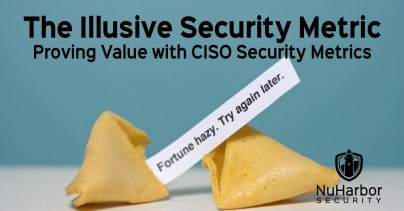 Security Metrics for the CISO   NuHarbor Security