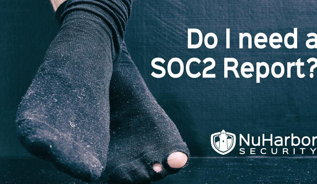 Do I need a SOC2 Report?