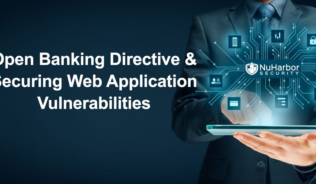 Open Banking Directive and Securing Web Application Vulnerabilities