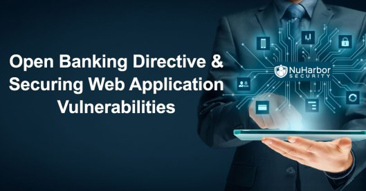 Open Banking Regulation Cybersecurity Tips for Securing Web Applications and API Vulnerabilities