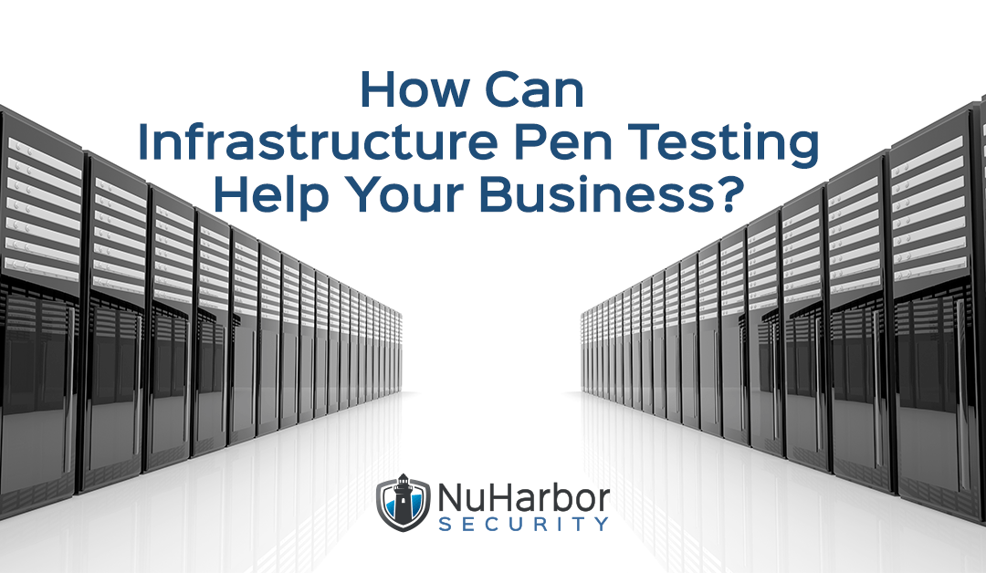 How Can Infrastructure Pen Testing Help Your Business?