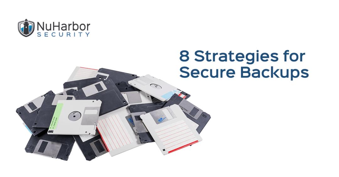 8 Strategies for Secure Backups