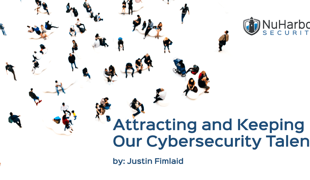 Attracting and Keeping Our Cybersecurity Talent