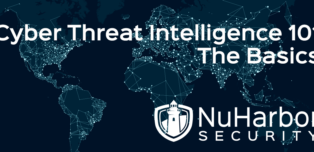 Cyber Threat Intelligence 101 – The Basics