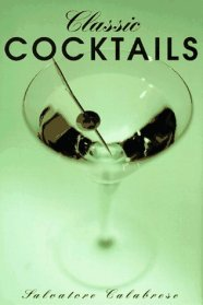 Classic Cocktails by Salvatore Calabrese