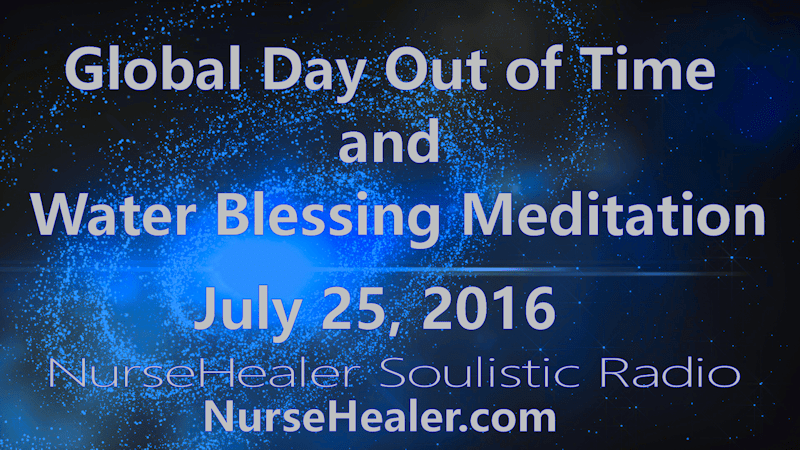 https://i0.wp.com/www.nursehealer.com/yahoo_site_admin/assets/images/Global_Day_Out_of_Time_and_Water_Blessing_Meditation_800x450.16915138_std.png