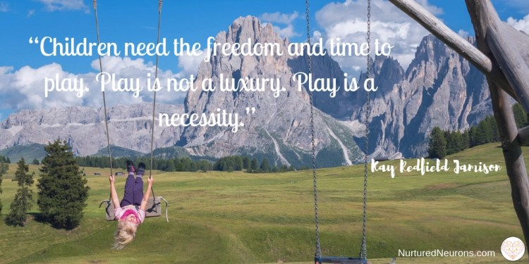 """quotes about play - """"children need the freedom and luxury to play"""""""