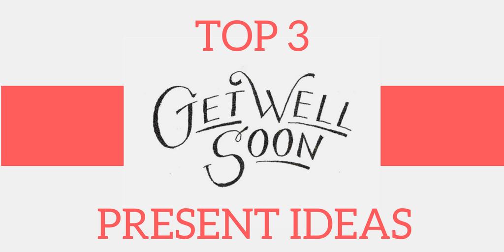 top 3 get well