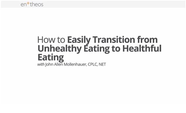 Entheors Academy - How to Transition from Unhealthy Eating to Healthful Eating