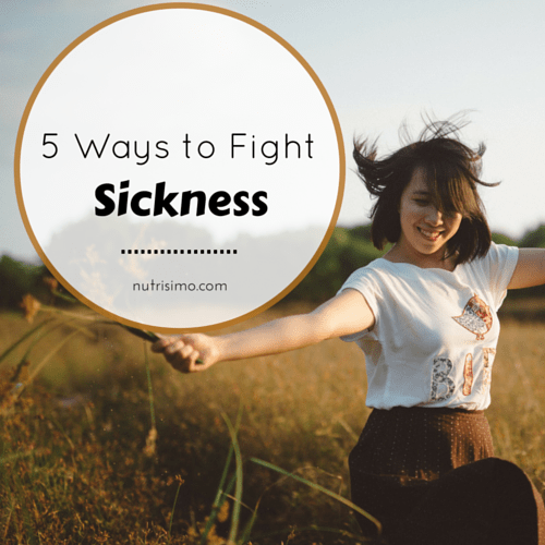 5 Ways to Fight Sickness