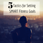 5 Tactics for Setting Smart Goals