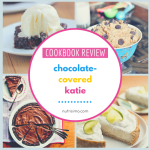 Chocolate Covered Katie Cookbook Review