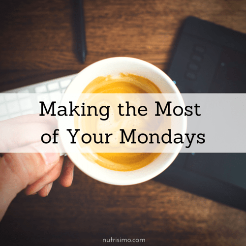 Making the Most of Your Mondays
