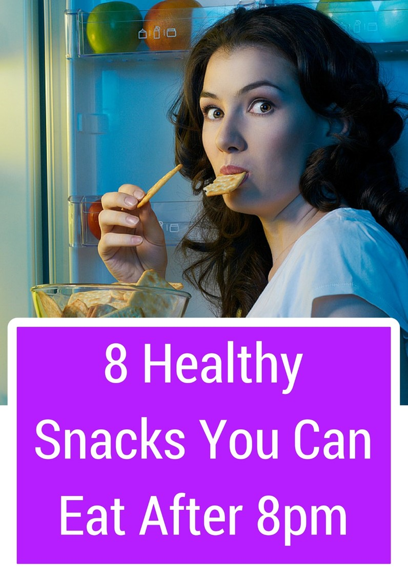 8 Healthy Snacks You Can Eat After 8pm - Nutrition Trend