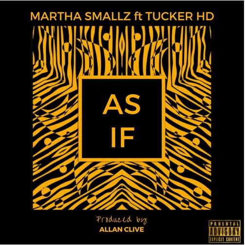 As If - Martha Smallz ft. Tucker HD