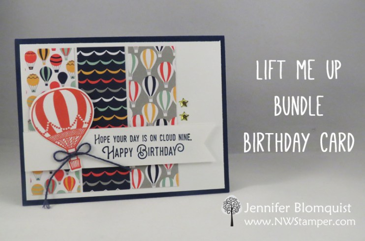 Lift Me Up Birthday Card with Carried Away paper - Jennifer Blomquist, NWstamper.com