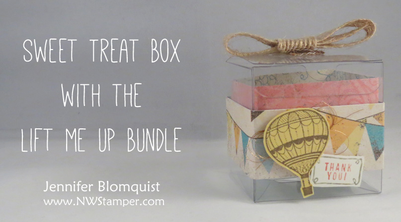Sweet treat box using the clear treat boxes and lift me up bundle - Jennifer Blomquist, NWstamper.com