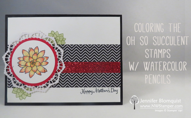 Watercolor pencils to color the Oh So Succulent stamp set for Mothers Day - by Jennifer Blomquist | NWStamper.com