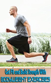 Get Fit and Build Strength With Bodyweight Exercises