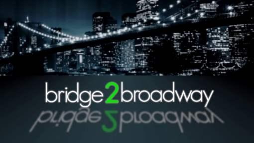 Bridge2Broadway 2013 Trailer