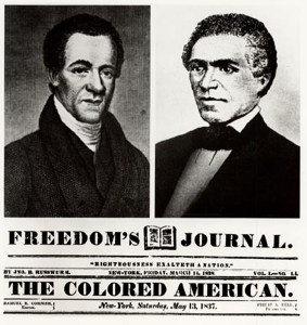 Samuel Cornish, l, and  John B. Russwurm, r, edited Freedom's Journal, the first black newspaper in the United States. Later, Cornish became editor of the Colored-American.