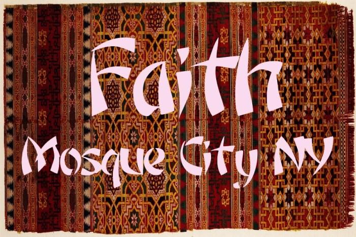 Faith in Mosque City NY