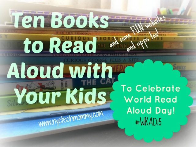 10 Read Alouds (and some FUN websites and apps too) to help you celebrate World Read Aloud Day.