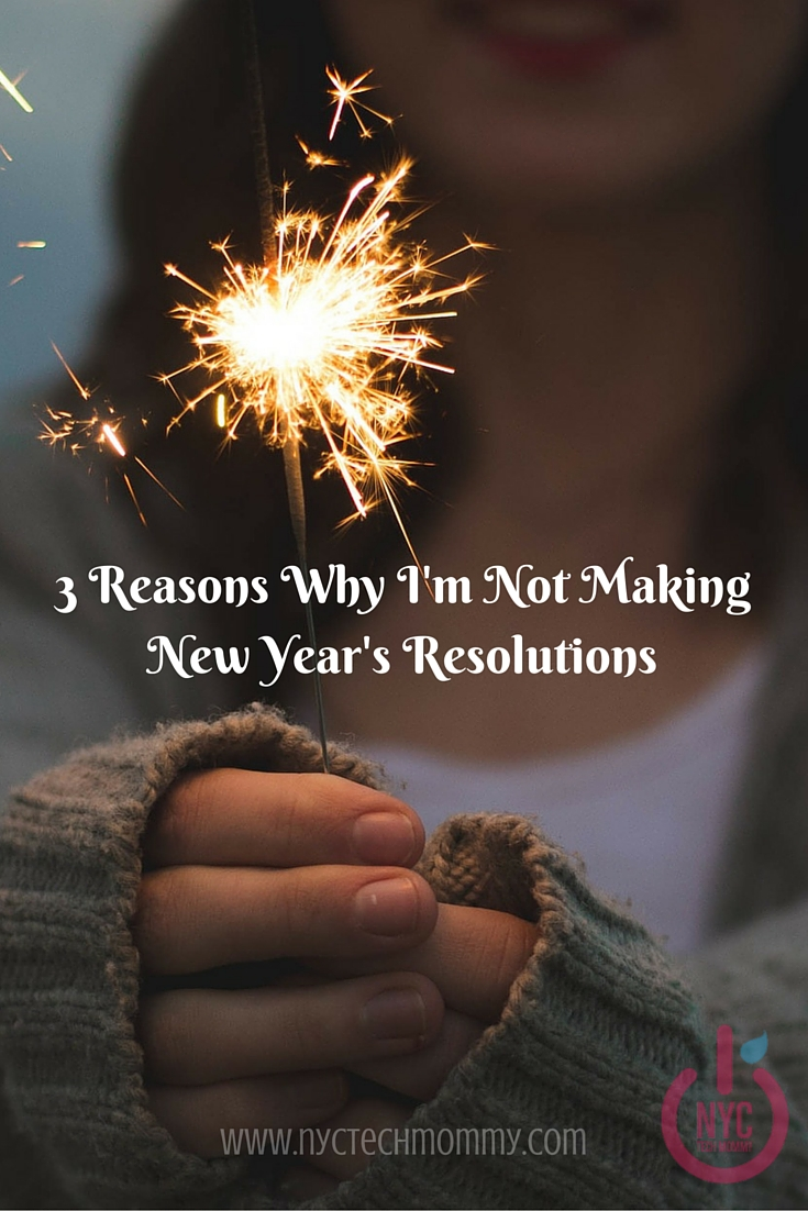 3 Reasons Why I'm Not Making New Year's Resolutions - Resolutions tend to quickly fade so this year I'm not making any! Where will you be a year from today? Have you given careful thought to how you will get there? Read more about the reasons why I'm not making new year's resolutions for 2016.