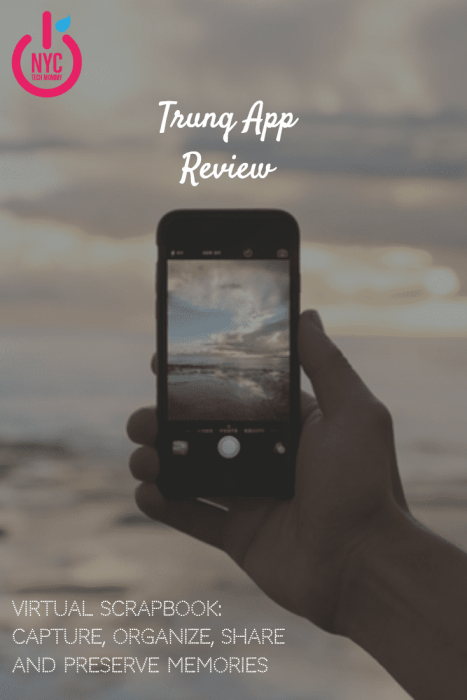 The Trunq App: A virtual scarpbook that helps you capture, save, organize, preserve, share and find all your photos in one place!