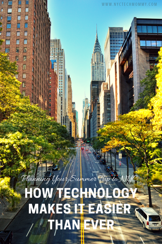 Planning Your Summer Trip to NYC? Here's how tech can make the process easier...