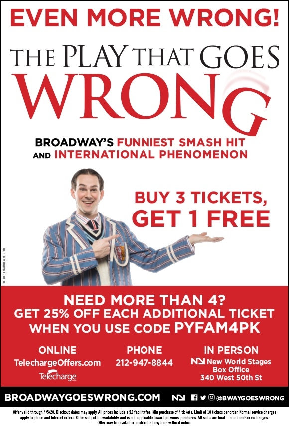 Broadway Tickets at a great discount -- See the Play That Goes Wrong -- Buy 3, Get 1 Free Deal + ENTER TO WIN a Family-4-Pack fo Tickets!