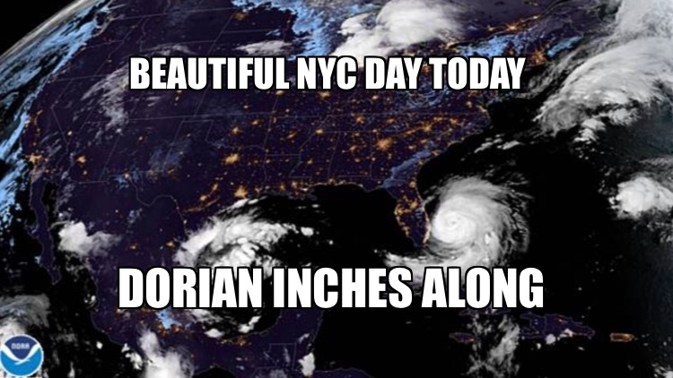 Beautiful NYC Day Today Hurricane Dorian Inches Along