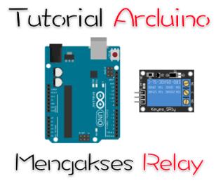 arduino mengkases relay