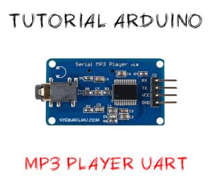 Tutorial arduino mengakses mp3 player uart