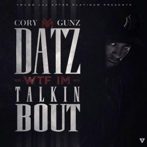 cory-gunz-datz-wtf-im-talkin-bout-mixtape