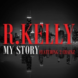 r-kelly-featuring-2-chainz-my-story