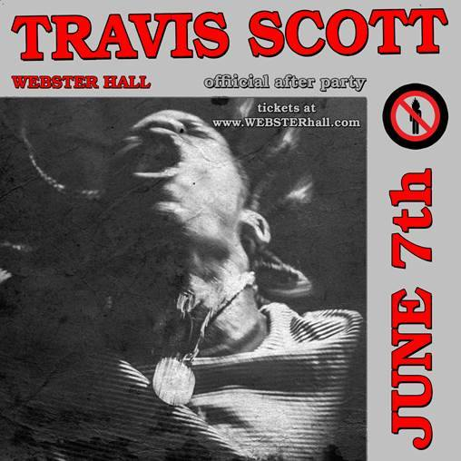 Tonight Travis Scott & Friends After Party 6/7 at Webster Hall