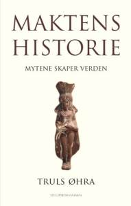 Truls Øhra: Maktens Historie