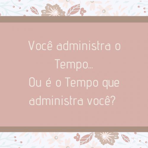 Voce_administra_o_tempo-e1598295894570 Blog