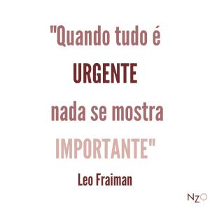 13.frase_leo_fraiman-300x300 Quando tudo é urgente, nada se mostra importante