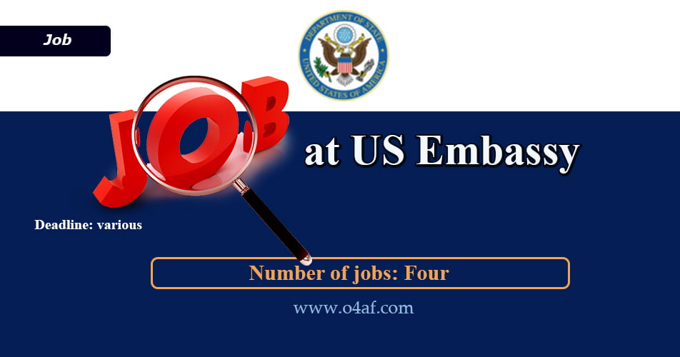us embassy jobs in Afghanistan – Opportunity for Afghanistan