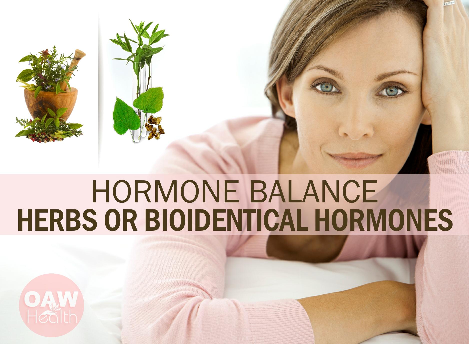 Hormone Balance – Herbs or Bioidentical Hormones?