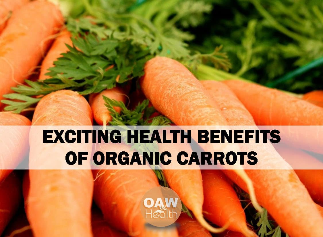 Exciting Health Benefits of Organic Carrots