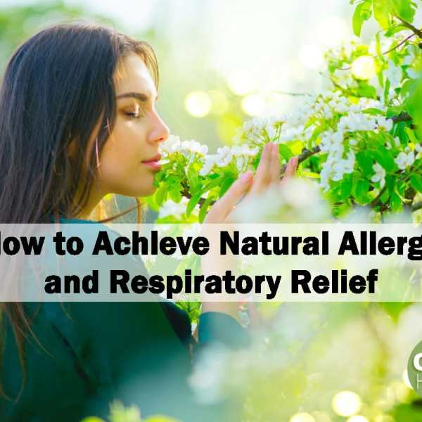 How to Achieve Natural Allergy and Respiratory Relief