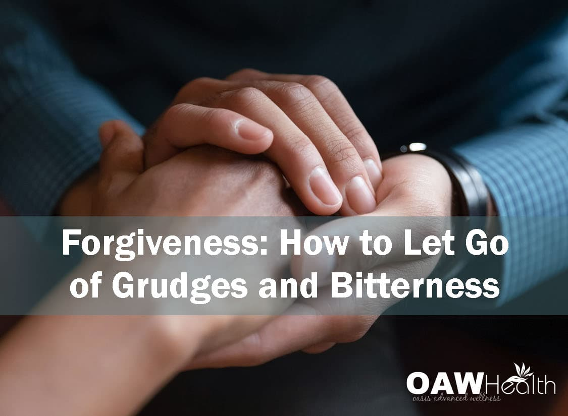 Forgiveness: How to Let Go of Grudges and Bitterness