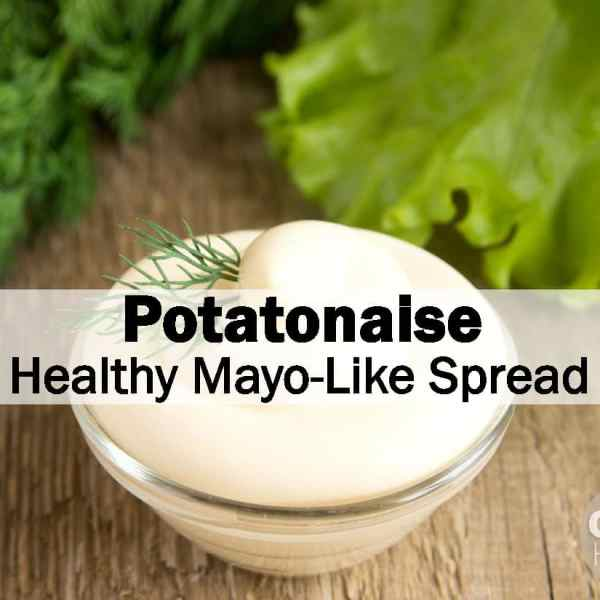 Potatonaise – Healthy Mayo-Like Spread Recipe