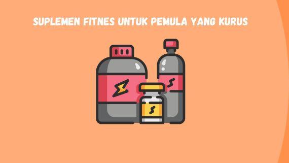 suplemen fitnes untuk pemula yang kurus