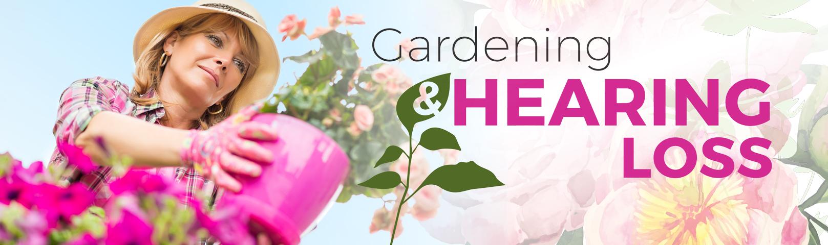 Gardening and hearing loss