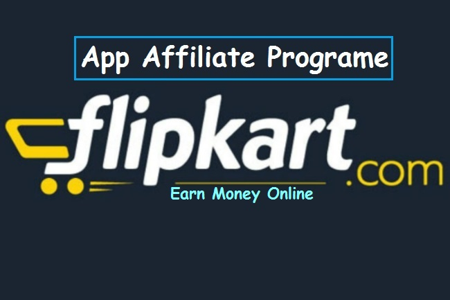 Flipkart affiliate programe app install make money through