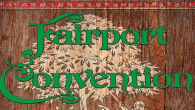 """Come All Ye – The First Ten Years"", a 7CD box set, celebrates Fairport Convention's influential first decade as a band, beginning with their eponymous debut for Polydor in 1968, […]"